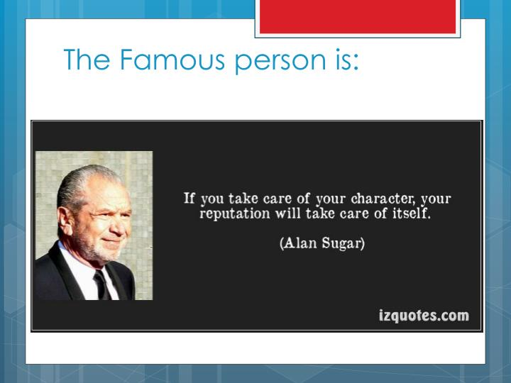 The Famous person is:
