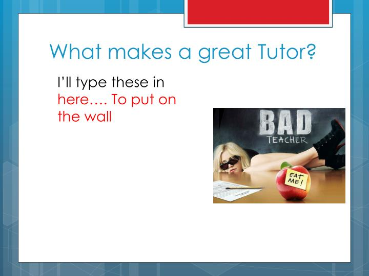 What makes a great Tutor?