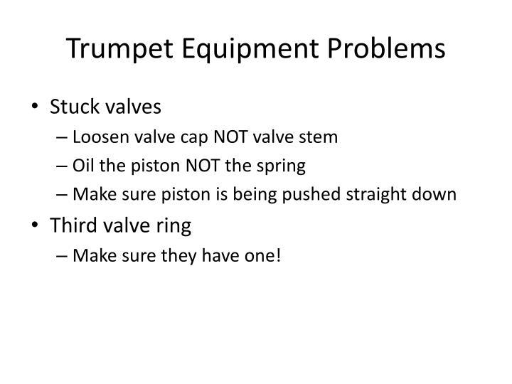 Trumpet Equipment Problems