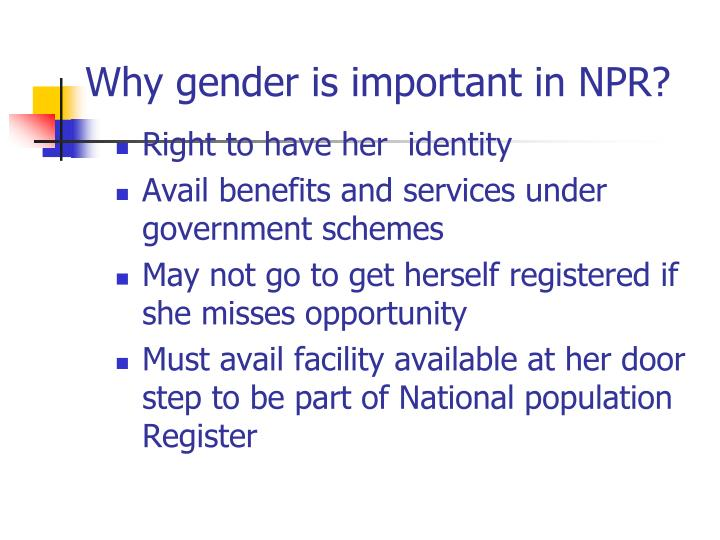 Why gender is important in NPR?