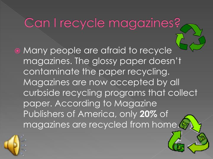 Can I recycle magazines?