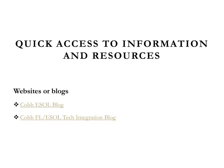 Quick access to information and resources