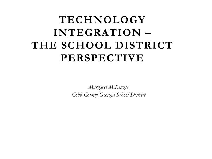 Technology Integration –