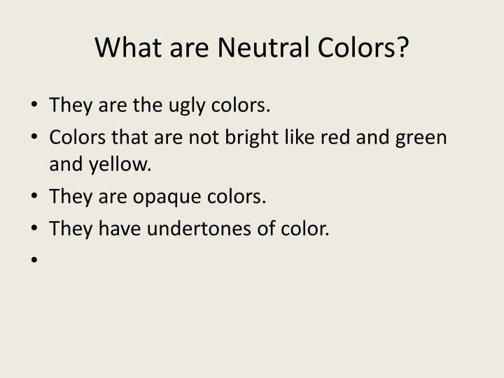 What are Neutral Colors?