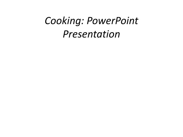 Cooking powerpoint presentation