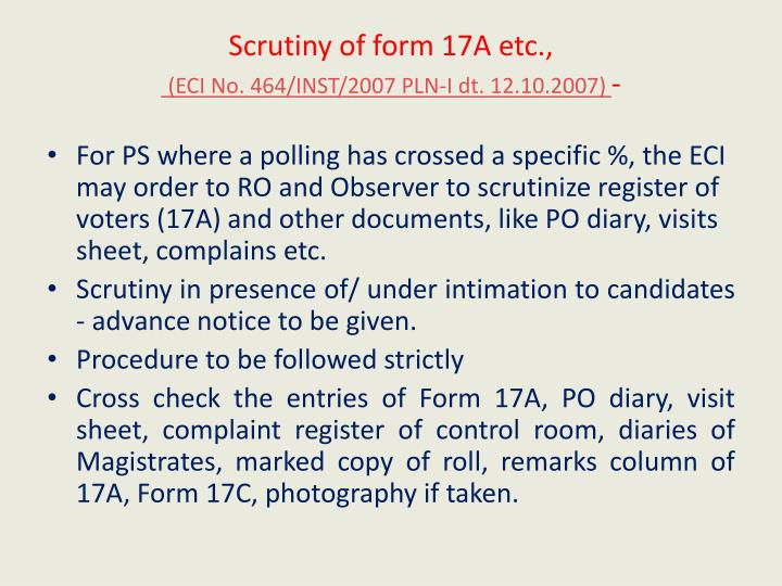 Scrutiny of form 17A etc.,