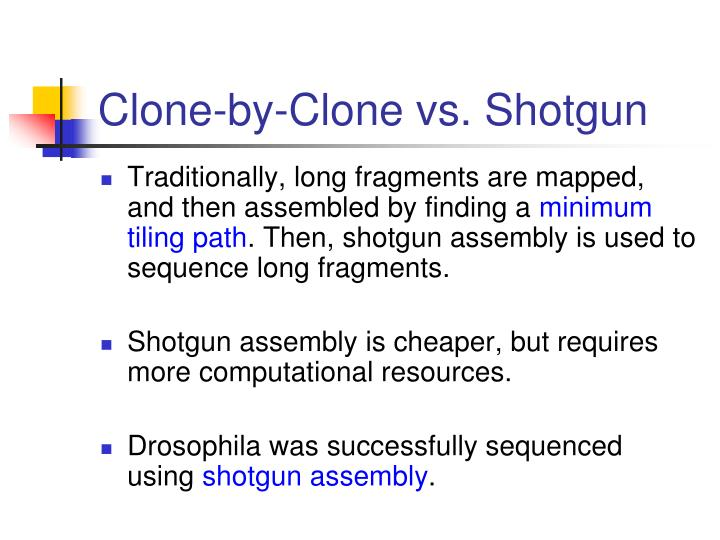 Clone-by-Clone vs. Shotgun