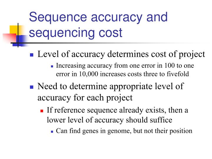 Sequence accuracy and sequencing cost