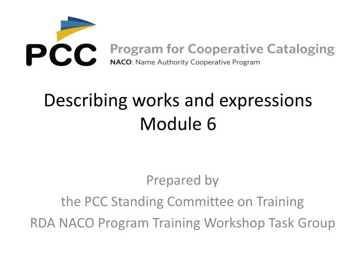 describing works and expressions module 6 n.