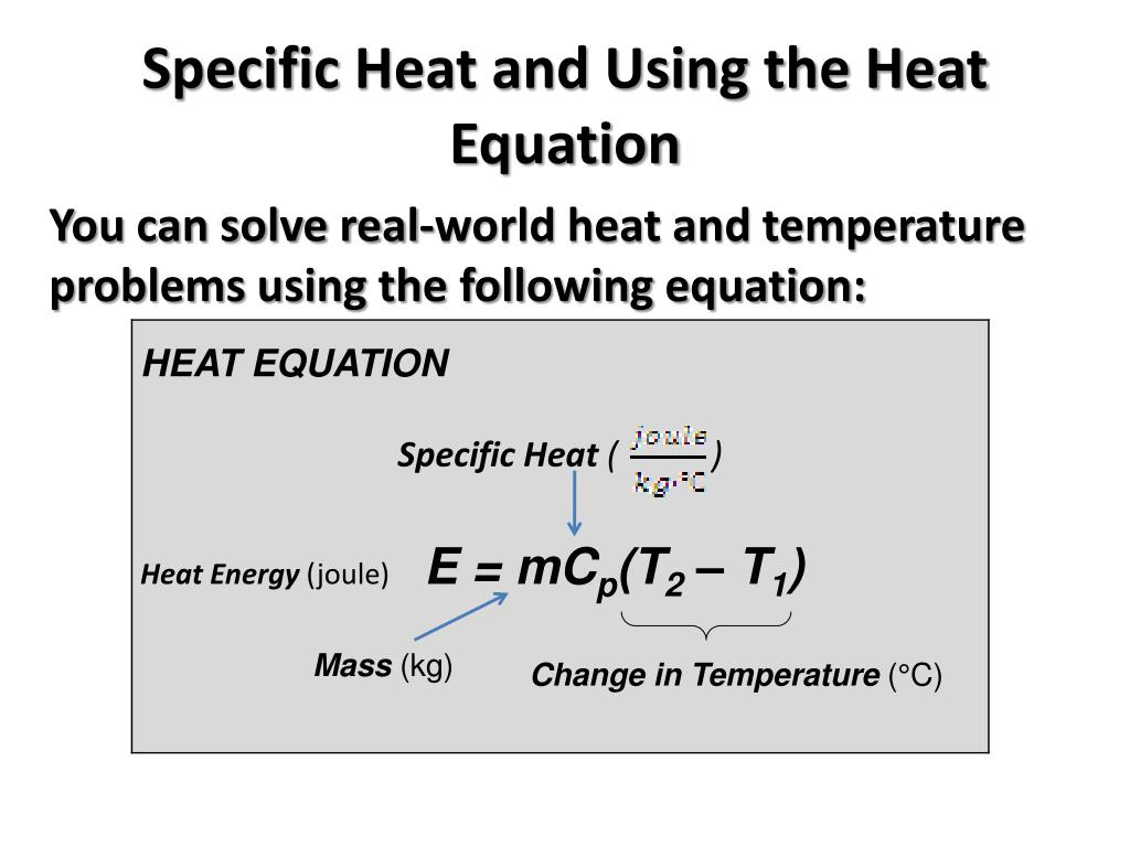 PPT - Specific Heat and Using the Heat Equation PowerPoint ...