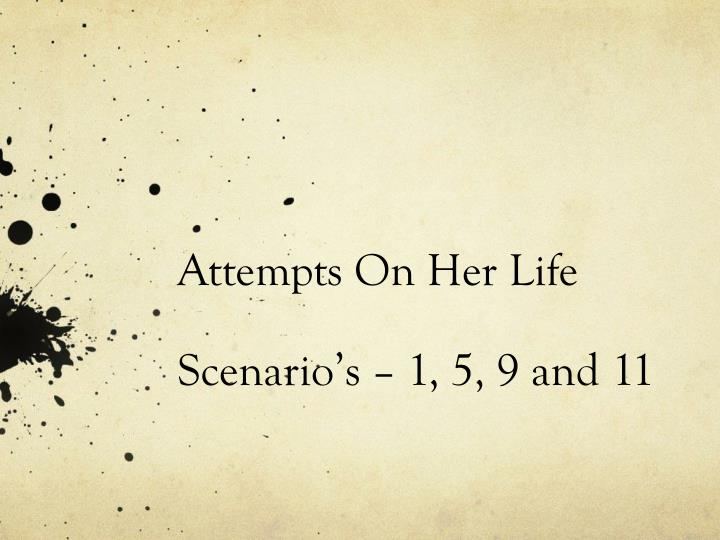 attempts on her life scenario s 1 5 9 and 11 n.