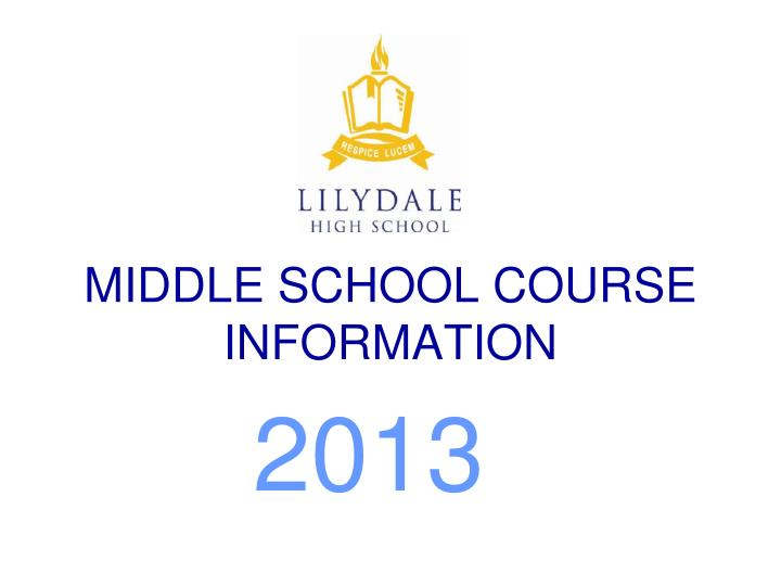 PPT - MIDDLE SCHOOL COURSE INFORMATION PowerPoint