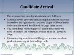 candidate arrival
