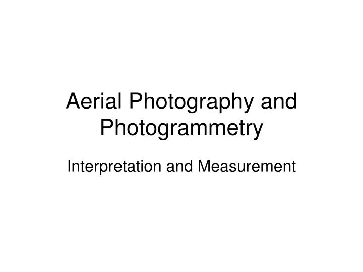 aerial photography and photogrammetry n.