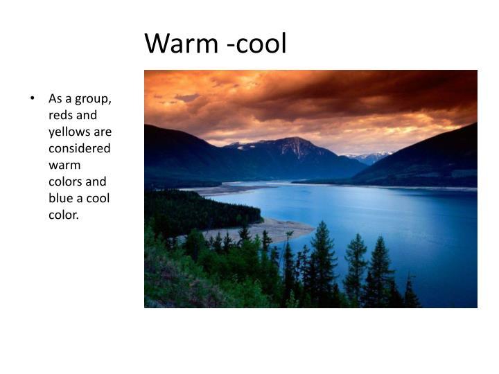 Warm -cool