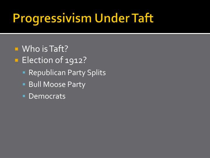 Progressivism Under Taft