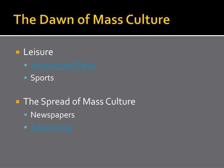 The Dawn of Mass Culture