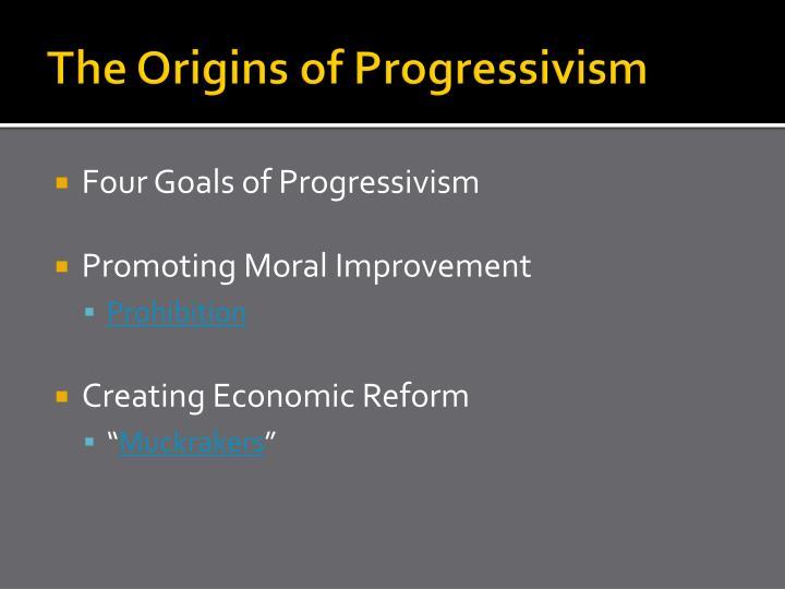 The Origins of Progressivism