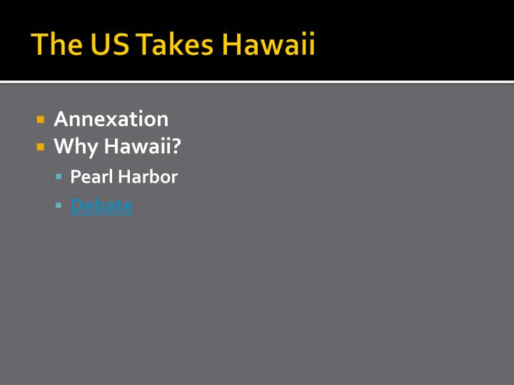The US Takes Hawaii