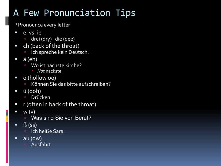 A Few Pronunciation Tips