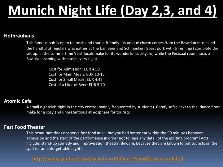 Munich Night Life (Day 2,3, and 4)