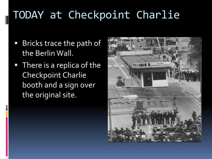 TODAY at Checkpoint Charlie
