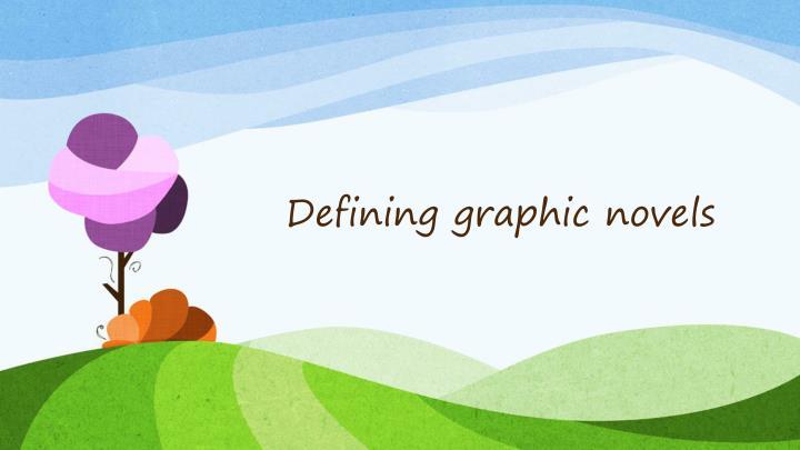 Defining graphic novels
