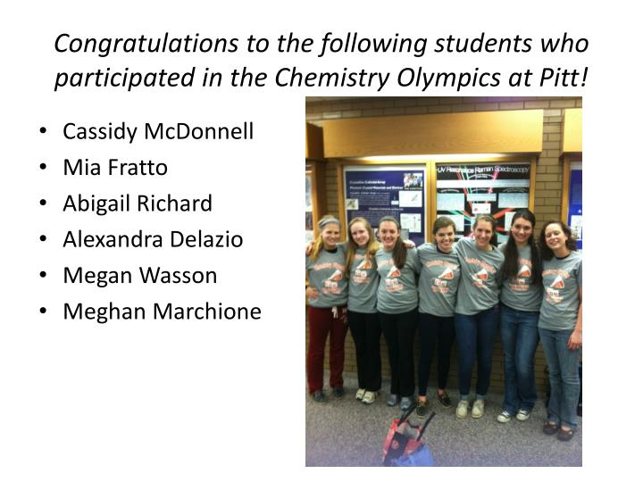 Congratulations to the following students who participated in the Chemistry Olympics at Pitt!