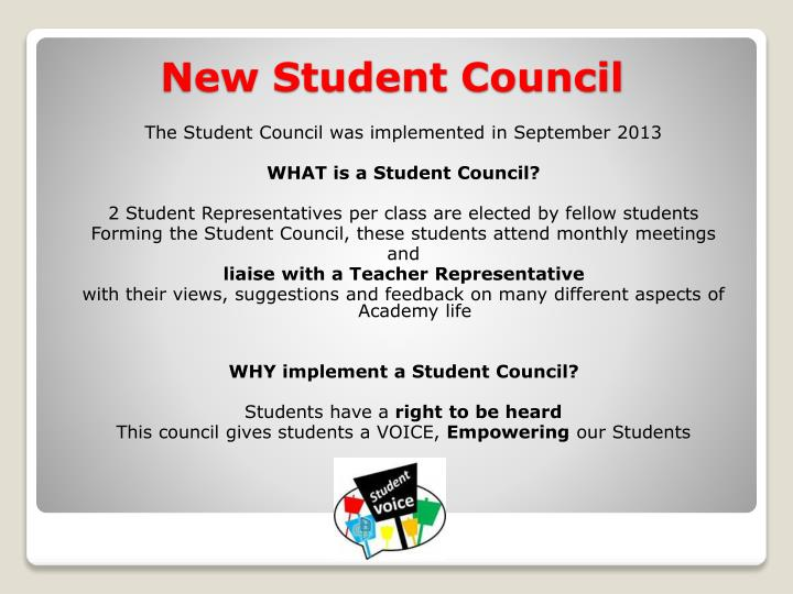 The Student Council was implemented in September 2013