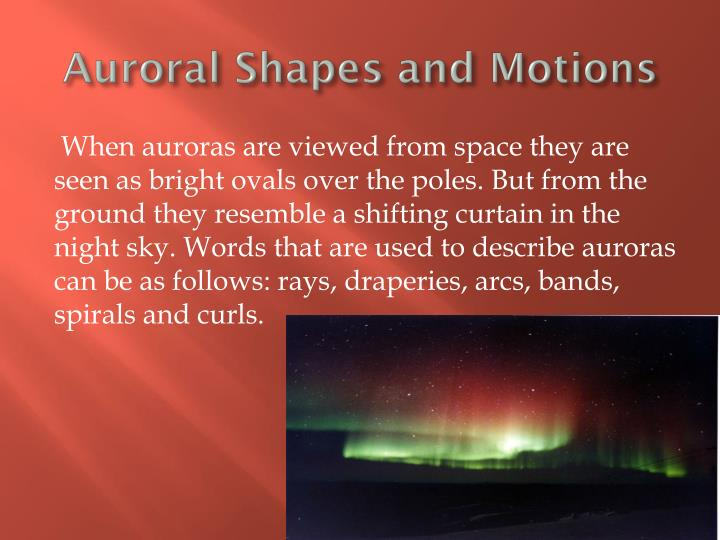 Auroral Shapes and Motions