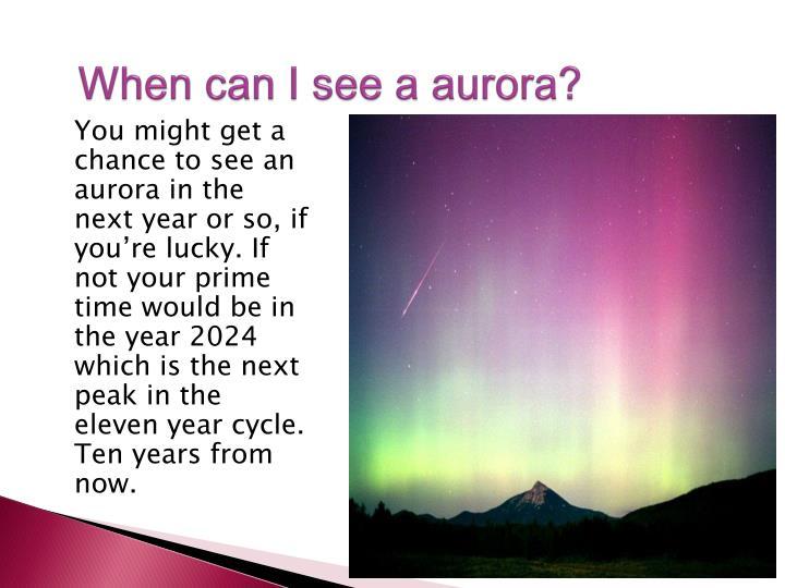When can I see a aurora?