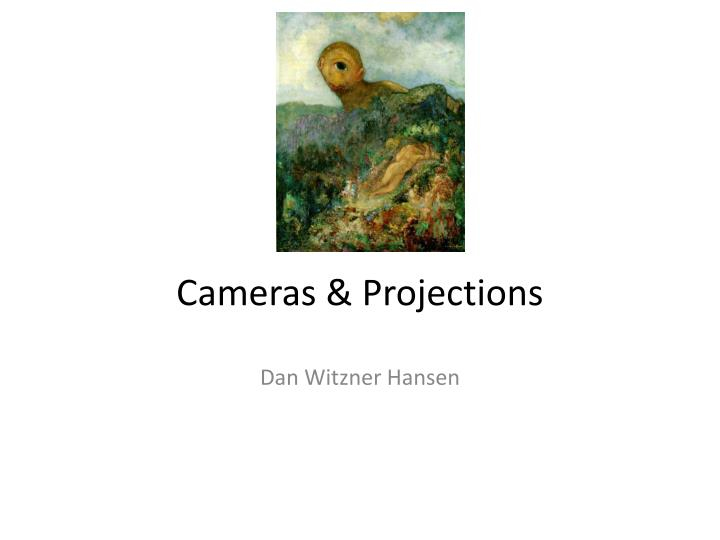 cameras projections n.