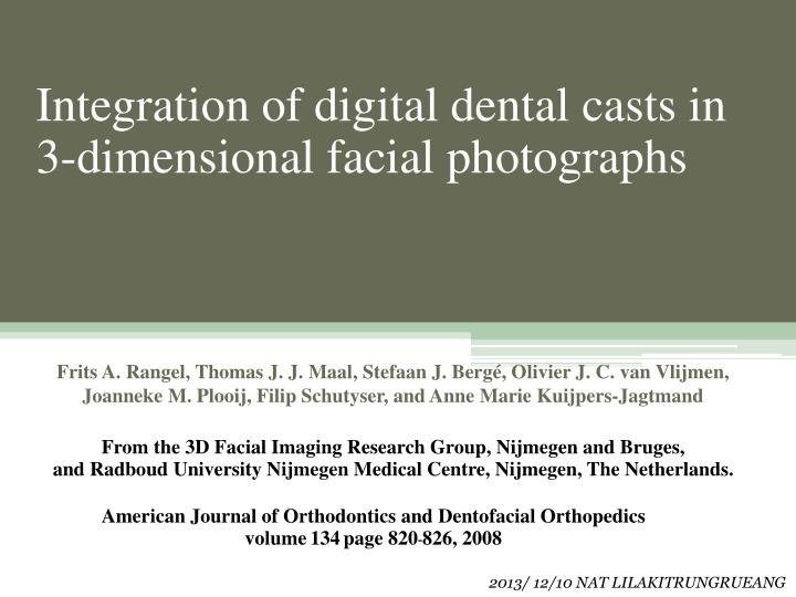 integration of digital dental casts in 3 dimensional facial photographs