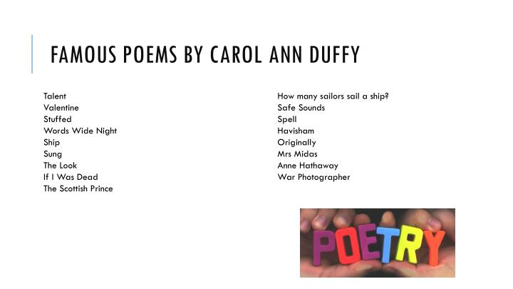 the uniqueness of carol anne duffys poetry Essays about carol ann duffy: poems a comparison of before you were mine and pluto men, women, and representation in duffy's 'the worlds wife.