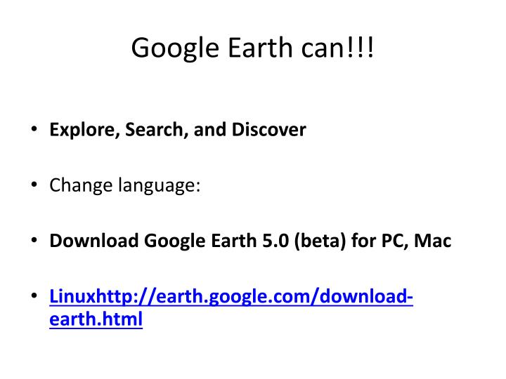 Google Earth can!!!