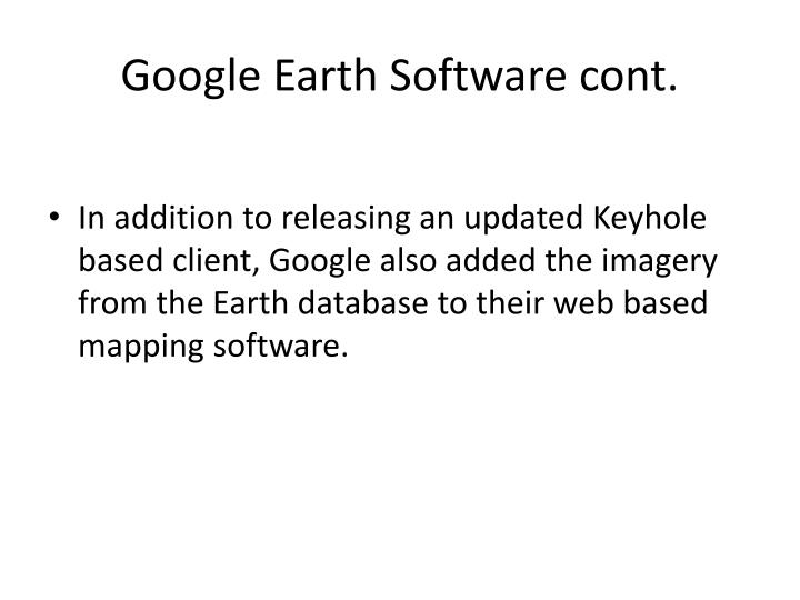 Google Earth Software cont.