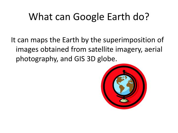 What can google earth do