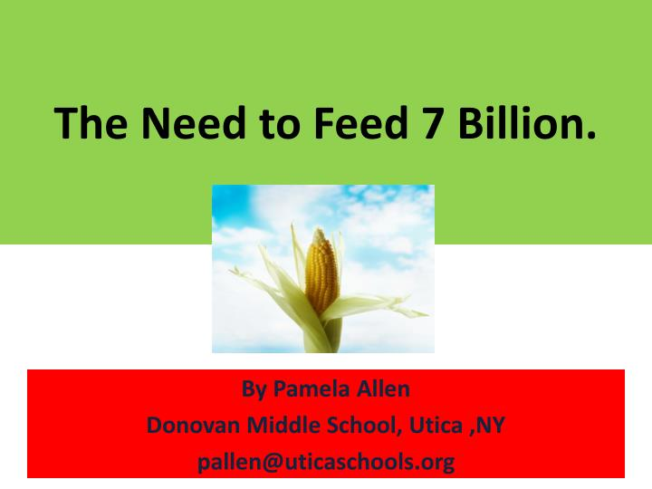 the need to feed 7 billion n.