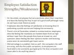 employee satisfaction strengths weaknesses