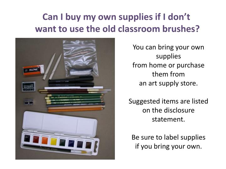 Can I buy my own supplies if I don't