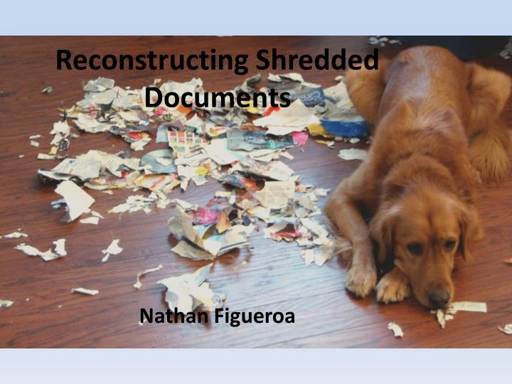 Reconstructing shredded documents