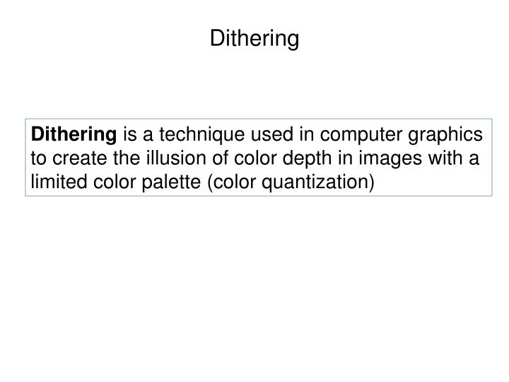 Dithering