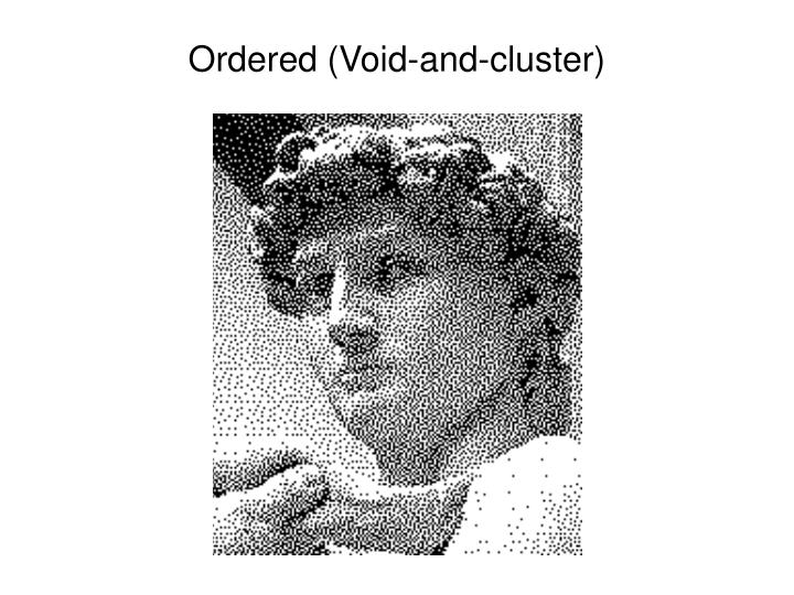 Ordered (Void-and-cluster)