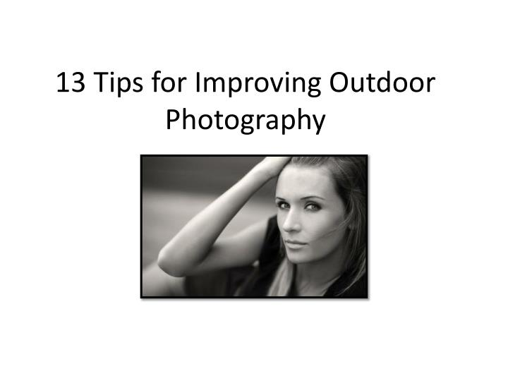 13 tips for improving outdoor photography n.