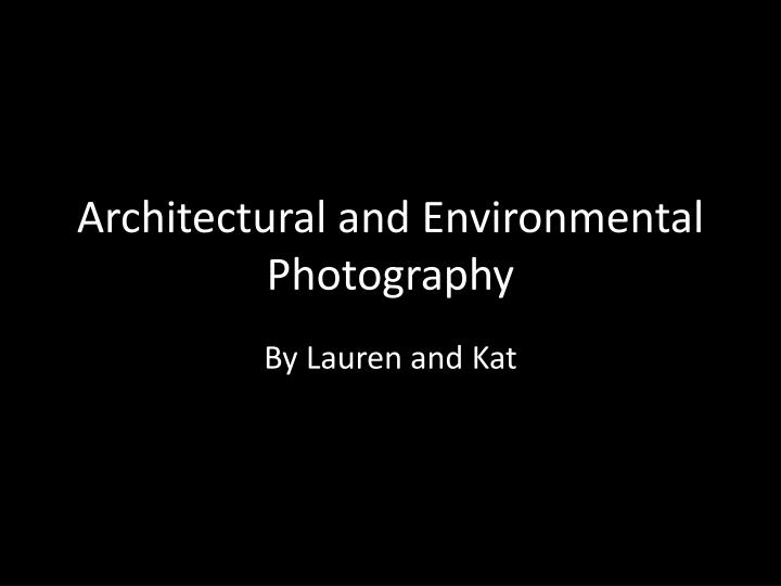 architectural and environmental photography