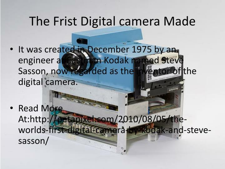 The Frist Digital camera Made
