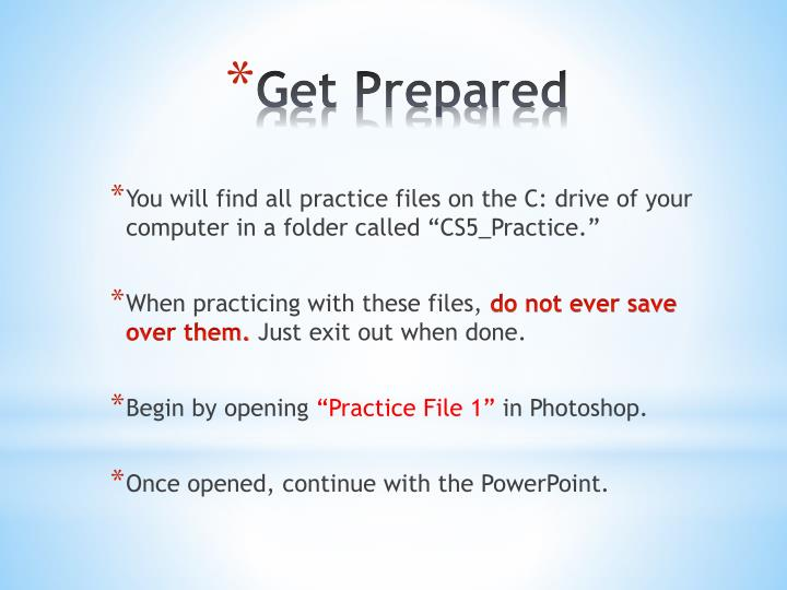 "You will find all practice files on the C: drive of your computer in a folder called ""CS5_Practice."""