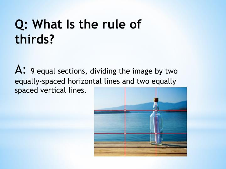 Q: What Is the rule of thirds?