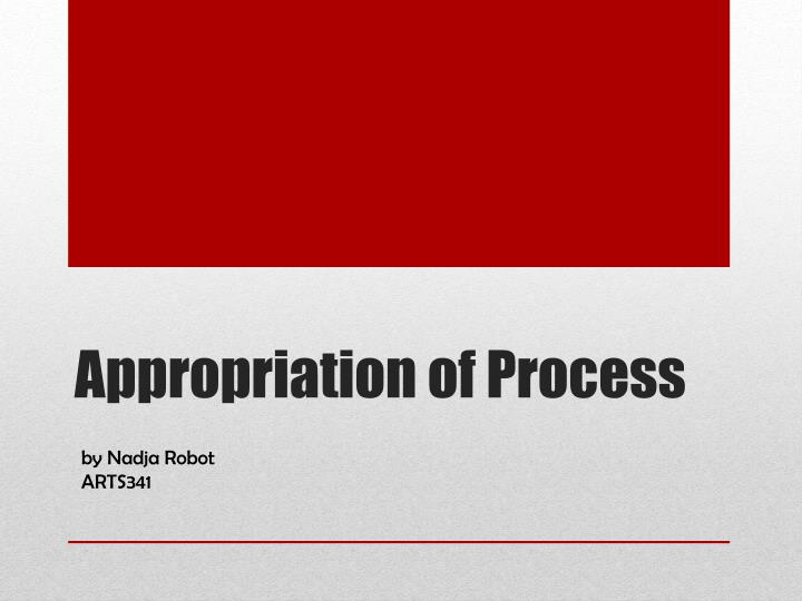 appropriation of process n.