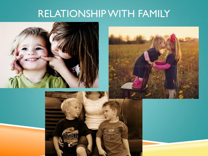 Relationship with family